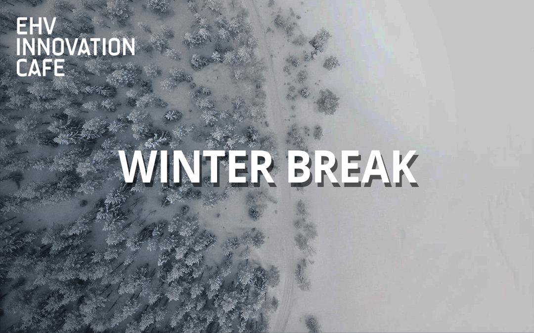 EIC | WINTER BREAK